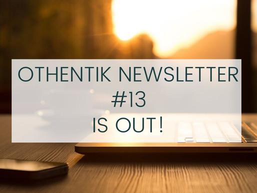 OTHENTIK NEWSLETTER #13