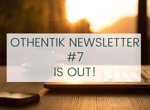 OTHENTIK NEWSLETTER #7