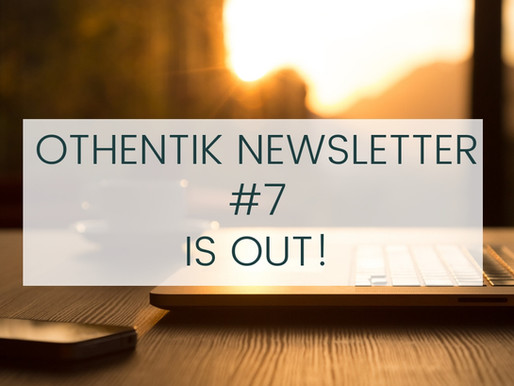 OTHENTIK NEWSLETTER #7