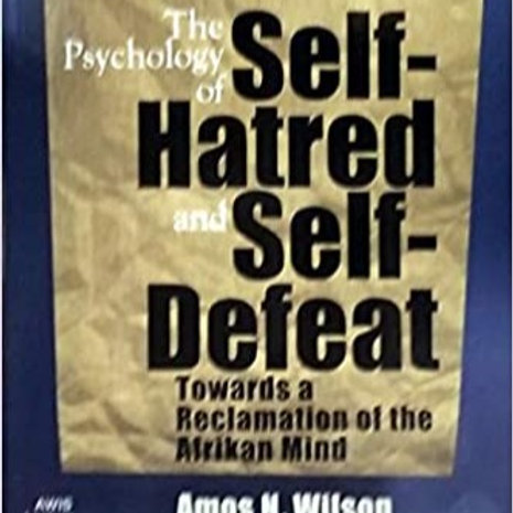 The Psychology of Self-Hatred and Self-Defeat