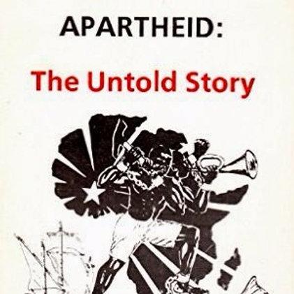 Apartheid: The Untold Story
