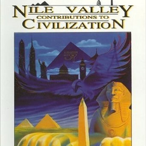 Nile Valley Contributions to Civilization: Exploding the Myths