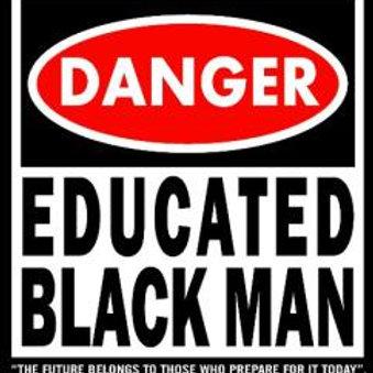 Danger - Educated Black Man