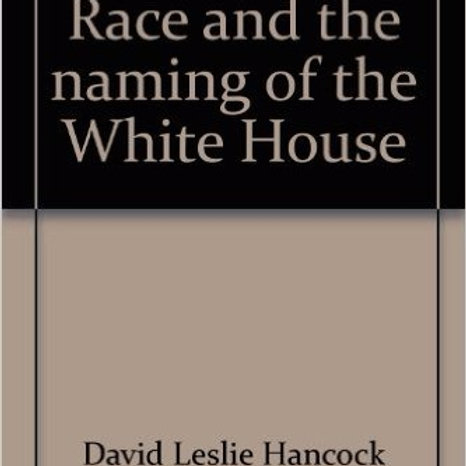 Race and the naming of the White House