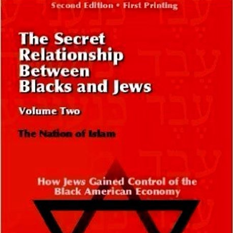 The Secret Relationship Between Blacks and Jews - Volume 2