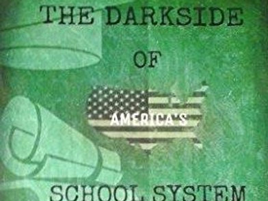 The Darkside of America's School System