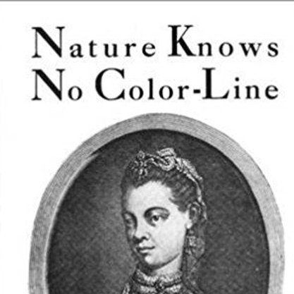 Nature Knows No Color-Line