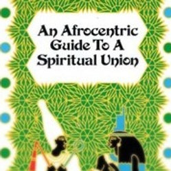 An Afrocentric Guide To A Spiritual Union
