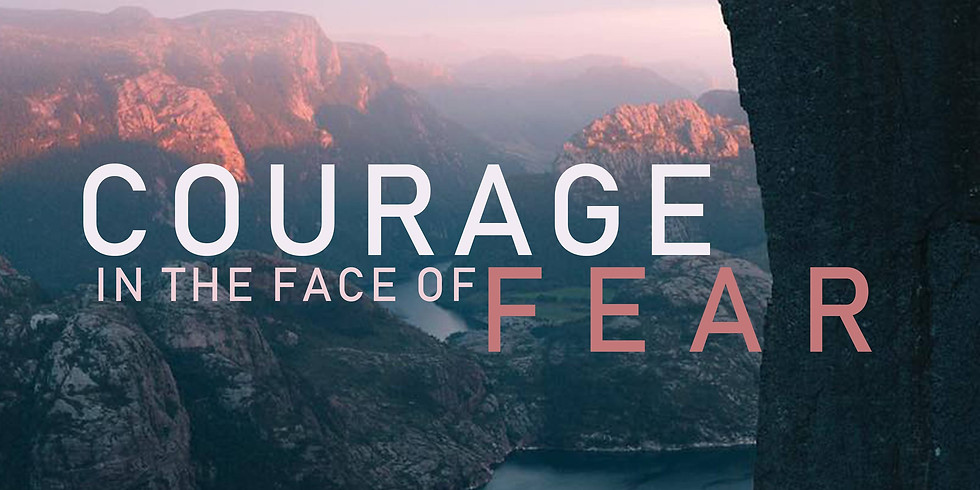 Courage in the Face of Fear