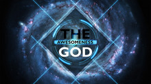 The Awesomeness of God -- Part 2