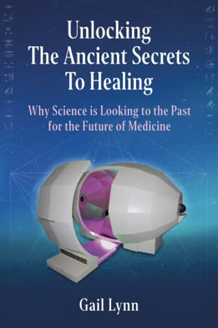 """The Ancient Secrets to Healing"" by Gail Lynn"
