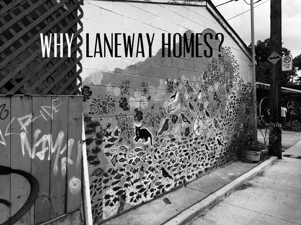 5 Reasons Why Laneway Housing Is Right for Toronto