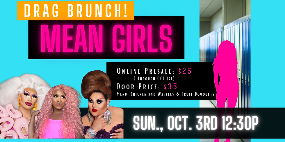 Mean Girls Drag Brunch (Monthly Donor Seats)