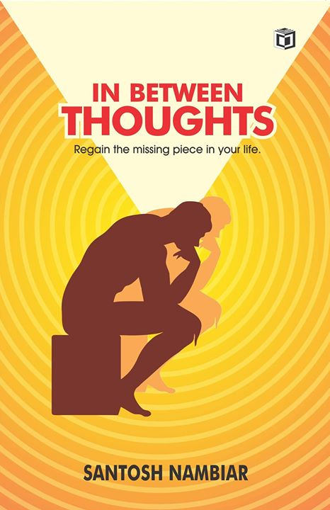 New Book just released_ _Title_ 'In between Thoughts'_Date_10th January _Summary _ Your brain is constantly engaged in the thinking process