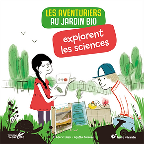 les aventuriers au jardion explorent les sciences