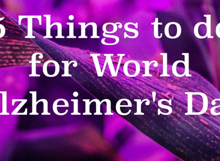 5 things to do for World Alzheimer's Day!
