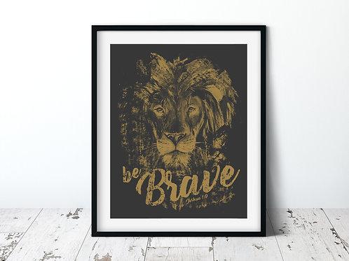 Be Brave 11x14 | Unframed Print