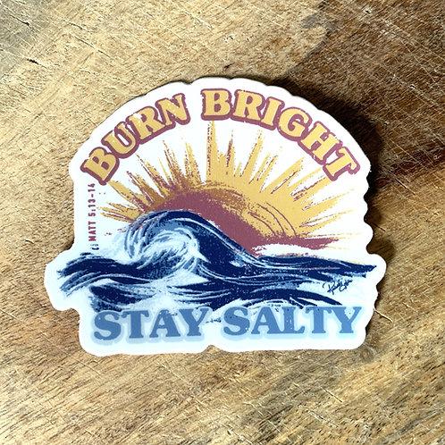 Burn Bright | Stay Salty Sticker