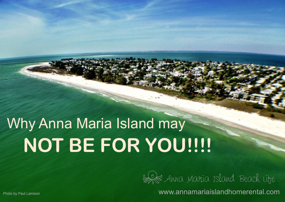 8 Reasons Anna Maria Island Is Not For You Waterfront Vacation Als Florida Home Al