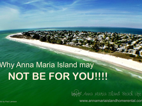 8 Reasons Anna Maria Island is NOT FOR YOU