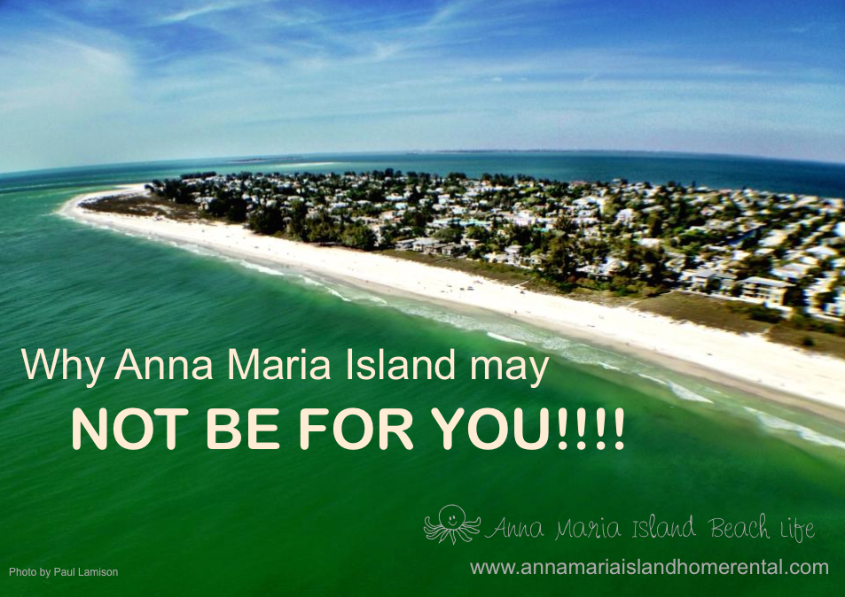 Anna Maria Island Not For You