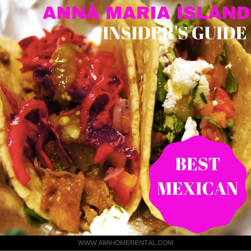 Top 10 Restaurants on Anna Maria Island, Florida - Best Mexican