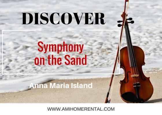 Symphony on the Sand - Anna Maria Island, Florida