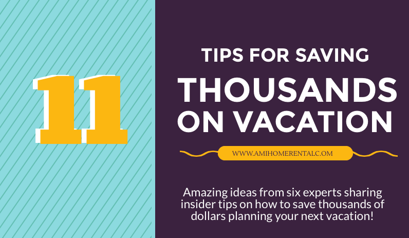 11 Tips for Saving Thousands on Vacation
