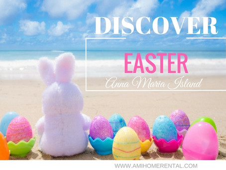 Insider Guide to Easter 2019 on Anna Maria Island