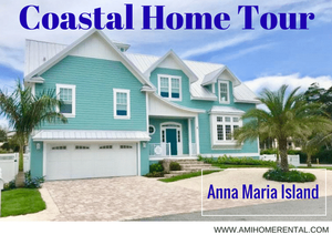 Anna Maria Island Coastal Home Tour