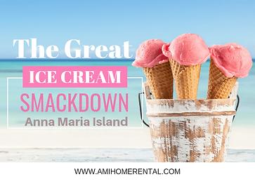 ICE CREAM Smackdown- Anna Maria Island H