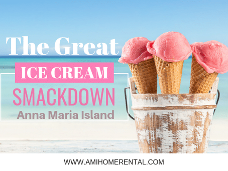 The Great Anna Maria Island Ice Cream Smackdown - Who Has the Best Ice Cream?