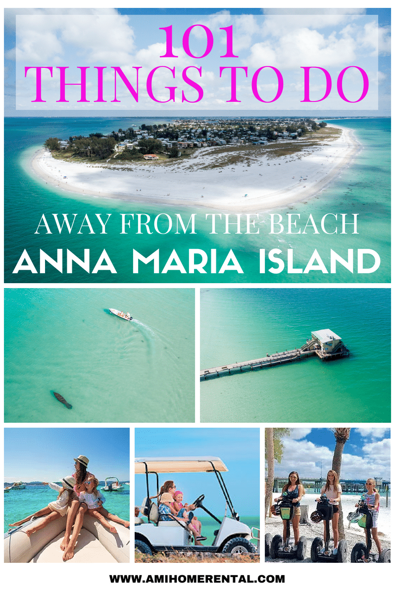 The Ultimate List of 101 Things to Do Away from the Beach - Anna Maria Island, Florida