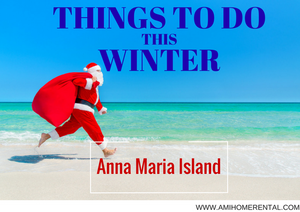 Things to Do Winter Anna Maria Island, Florida