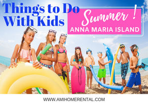Things To Do with Kids on Anna Maria Island - Summer