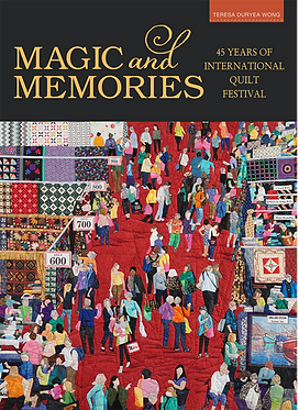 Magic & Memories: 45 Years of International Quilt Festival