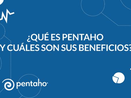 ¿Qué es Pentaho y cuáles son sus beneficios?