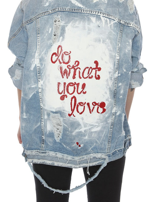 Do What You Love - distressed, custom made Jean jackets