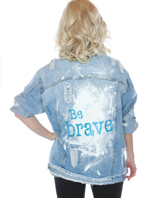 Be Brave - distressed, hand painted Jean Jacket