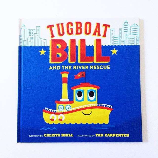 'Tugboat Bill and the River Rescue'  by Calista Brill and Tad Carpenter