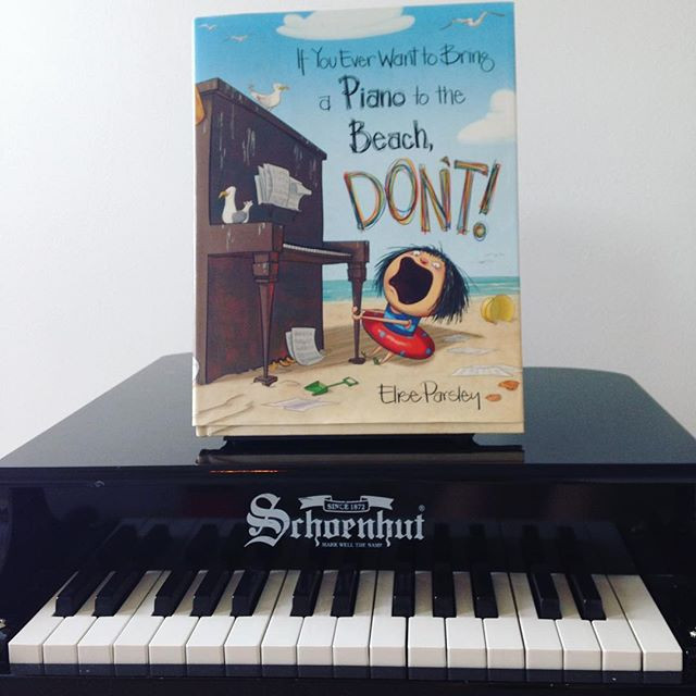 'If You Ever Want to Bring a Piano to the Beach, Don't!' by Elise Parsley