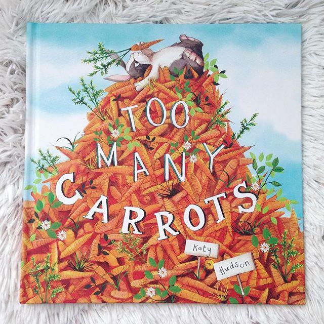 """""""Too Many Carrots"""" by Katy Hudson"""