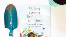 'When Green Becomes Tomatoes' Poems for All Seasons by Julie Fogliano and Julie Morstad.