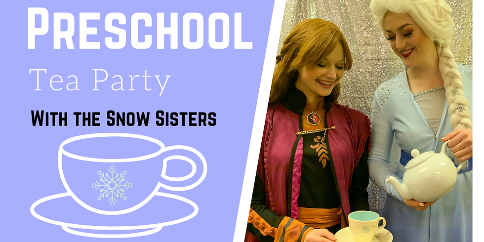 Preschool Tea Party With the Snow Sisters
