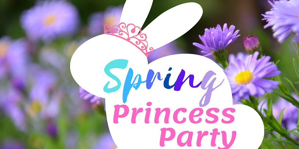Spring Princess Party (Sign Up)
