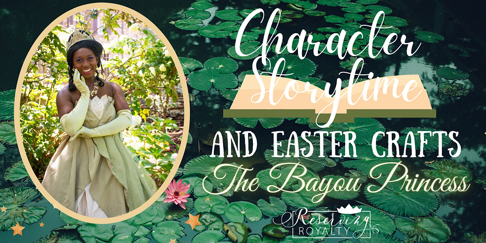 Easter Storytime and Crafts with The Bayou Princess