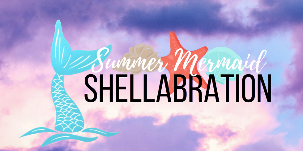 Summer Mermaid Shellabration 3:00pm Session