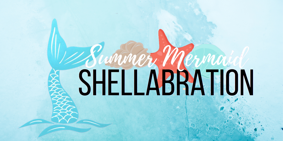 Summer Mermaid Shellabration 1:00pm Session