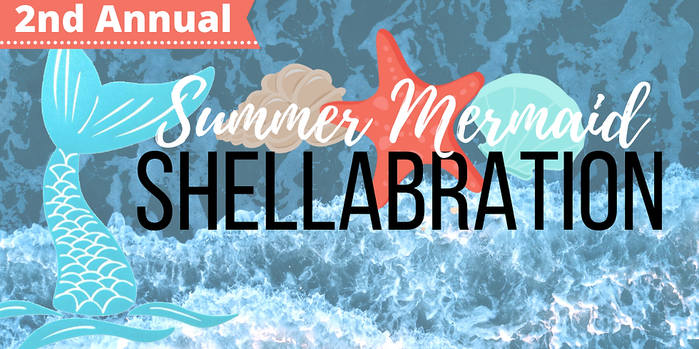 Summer Mermaid Shellabration!