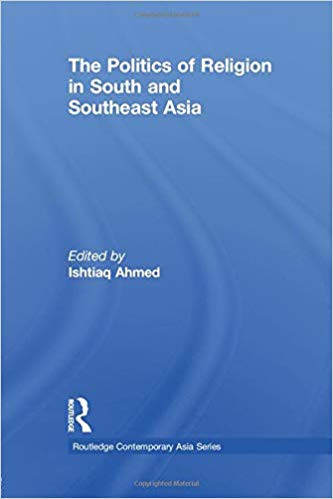 The Politics of Religion in South Asia a
